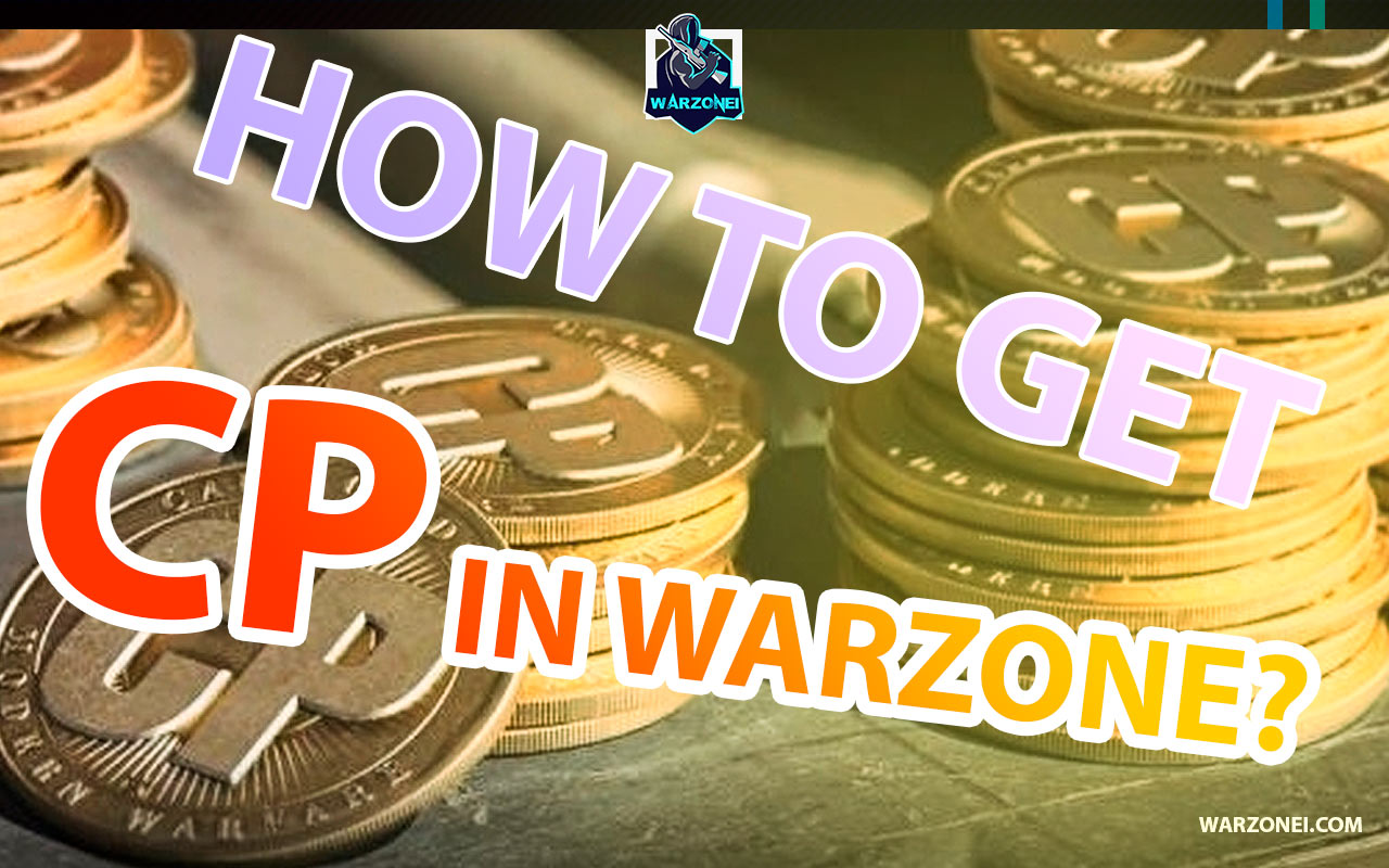 how to get cp in warzone